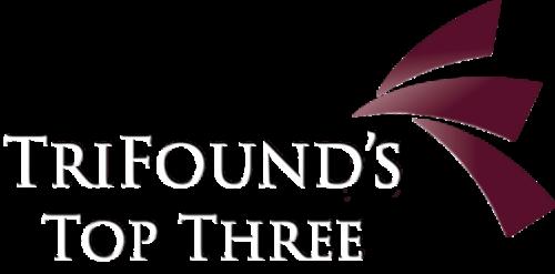 TriFound's Top Three